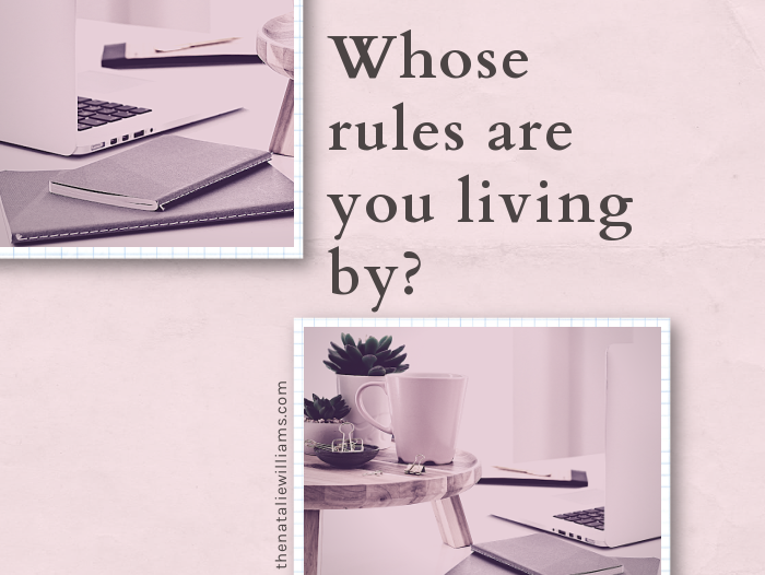 Whose rules are you living by?