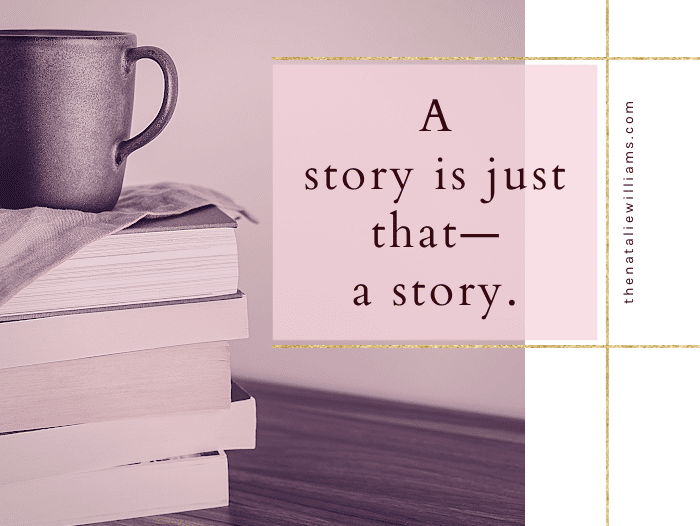 A story is just that—a story.